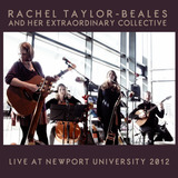 Rachel Taylor-Beales - Rachel Taylor-Beales And Her Extraordinary Collective Live At Newport University 2012