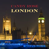 Candy Rose - London!