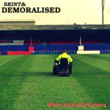 Skint & Demoralised - When Saturday Comes