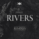 """Rivers"" Single / Rmxs (:PAPERCUTZ)"