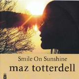 Smile On Sunshine (Maz Totterdell)