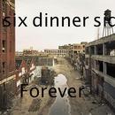 Six DInner Sid - Forever