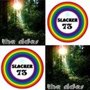 Slacker 73 - The Rides & Slacker73 Love & Happiness