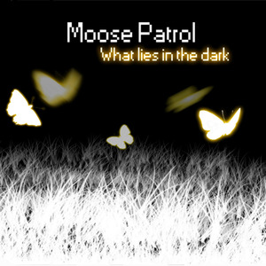 Moose Patrol - For The Summer