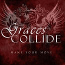 Graces Collide - Make Your Move