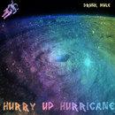 Drunk Mule - Hurry Up Hurricane