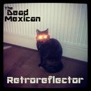 The Dead Mexican - Retroreflector