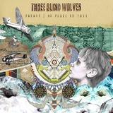 Three Blind Wolves - Parade