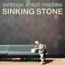 Santiago Street Machine - Sinking Stone