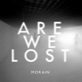 Are We Lost EP (Morain)