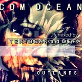 Outlands - 'Com Ocean (TEXTBEAK and DEFA remix)'