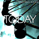 Ring Ring Rouge - Today