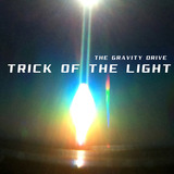 The Gravity Drive - Trick of the Light
