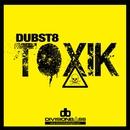 DUBST8 - TOXIK