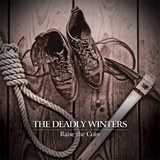 The Deadly Winters - Raise The Coin