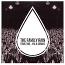 The Family Rain - Trust Me.. I'm A Genius