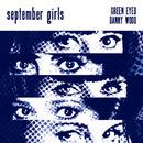 September Girls - Green Eyed/Danny Wood