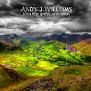Andy J Williams - Into The Great Unknown