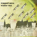 Trapped Mice - Winter Sun