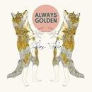 Golden Fable - 'Always Golden'