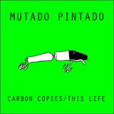 Mutado Pintado - Carbon Copies/This Life Single with Derek Marin Remix