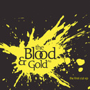 The Blood and Gold - First Cut EP