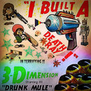 Drunk Mule - I Built A Death Ray