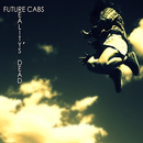 Future Cabs - Reality's Dead