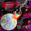 Toxic Melons - International Accident