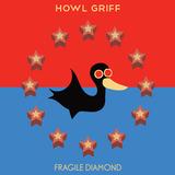 Howl Griff - Fragile Diamond