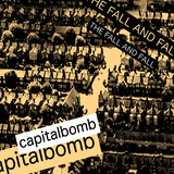 The Fall and Fall  - Capital Bomb