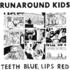 Runaround Kids - Into The Light