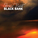 Straw Bear - Black Bank by Straw Bear