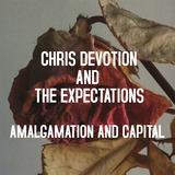 Chris Devotion and The Expectations - Amalgamation & Capital