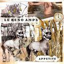 Le Reno Amps - Appetite