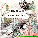 Le Reno Amps - Construction