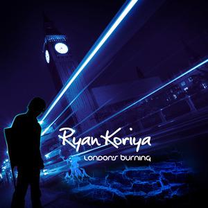 Ryan Koriya - London's Burning