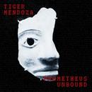Tiger Mendoza - Prometheus Unbound
