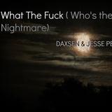 DJ DΛXSEN - What The Fuck (Who's The Nightmare)