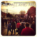 The Fall and Fall  - Daddy, What's a Working Class?