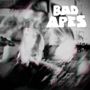 Bad Apes - Notes Towards a Mental Breakdown