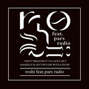 Roshi feat. Pars Radio - 'Don't Breath it to a Soul'