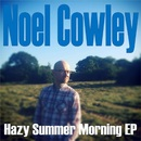 Noel Cowley - Hazy Summer Morning EP