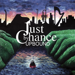 Just By Chance - Upbound (Part 2)
