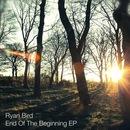 Ryan Bird - End of the Beginning EP
