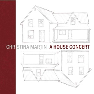 Christina Martin - Two Hearts (A House Concert)