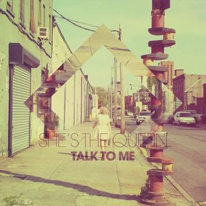 She's The Queen - Talk To Me (Silenx reMix)