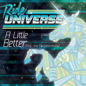 Ride The Universe -  A Little Better (Feat. Jane Elizabeth Hanley) (Auxiliary Tha Masterfader reMix)