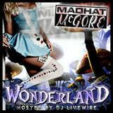 Madhat McGore, MCF records - Madhat McGore - Wonderland Mixtape