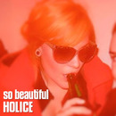 HOLICE - So Beautiful